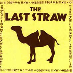 that really was the last straw The last straw meaning to be the last in a sequence of unpleasant things to be the last tolerable thing after which something cannot be accepted example sentences the lawyer explained how this was the fight between them was the last straw before the accused mercilessly murdered the victim origin.