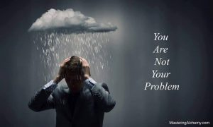 Says 197 - You are NOT your problem.. NOT